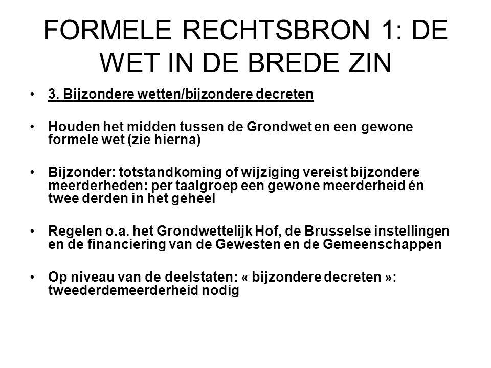 FORMELE RECHTSBRON 1: DE WET IN DE BREDE ZIN 3.