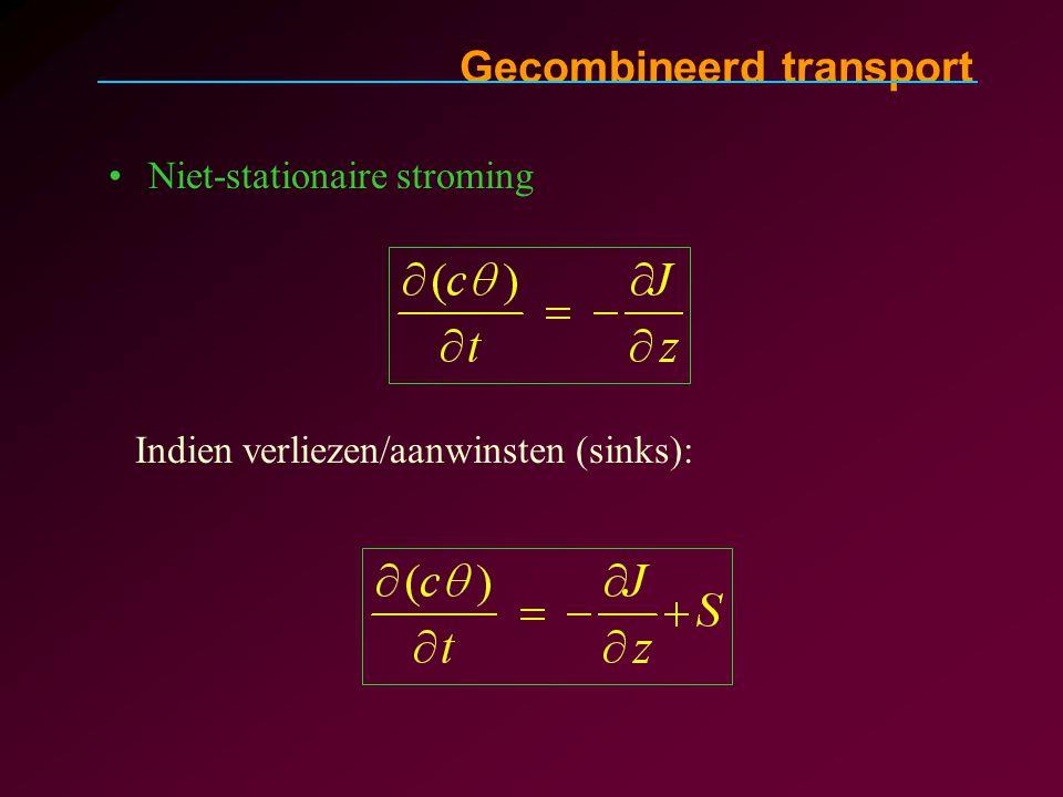 Gecombineerd transport Niet-stationaire stroming Indien verliezen/aanwinsten (sinks):