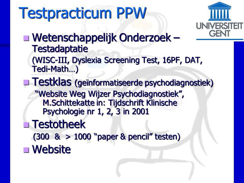 Psychodiagnostiek in een notedop Dr. Mark Schittekatte Testpracticum PPW BFP-VVSP-VDF