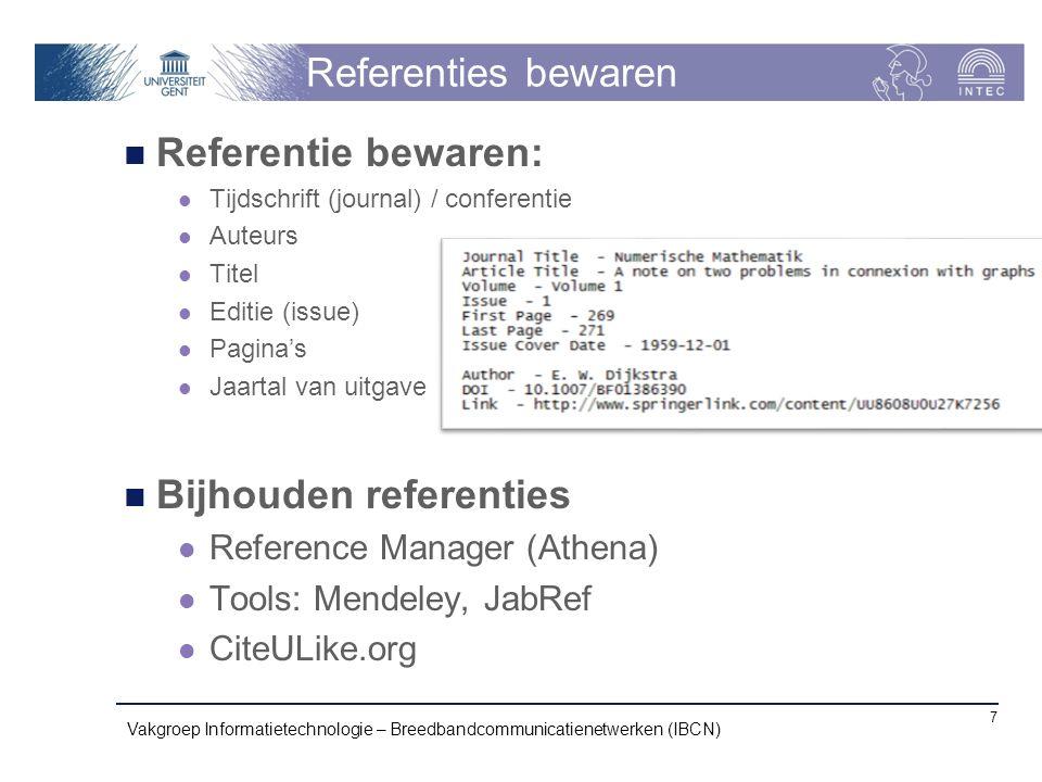 Referenties bewaren Referentie bewaren: Tijdschrift (journal) / conferentie Auteurs Titel Editie (issue) Pagina's Jaartal van uitgave Bijhouden refere