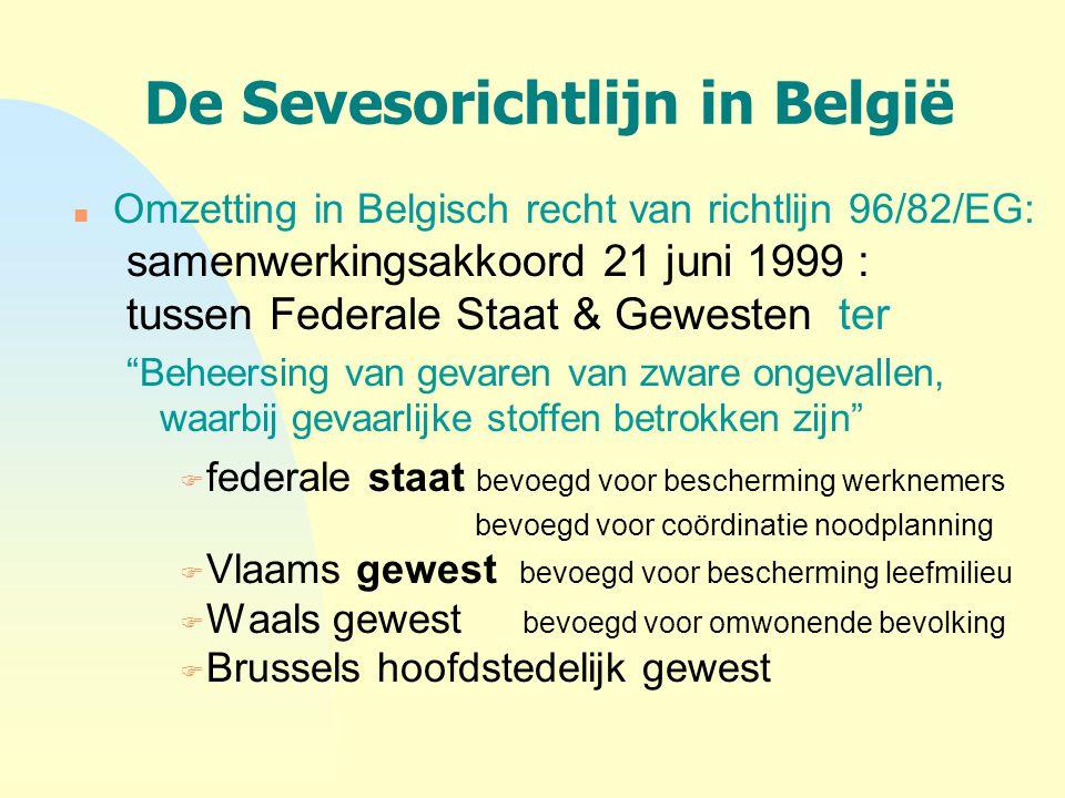 De Sevesorichtlijn in België n Omzetting in Belgisch recht van richtlijn 96/82/EG: samenwerkingsakkoord 21 juni 1999 : tussen Federale Staat & Geweste