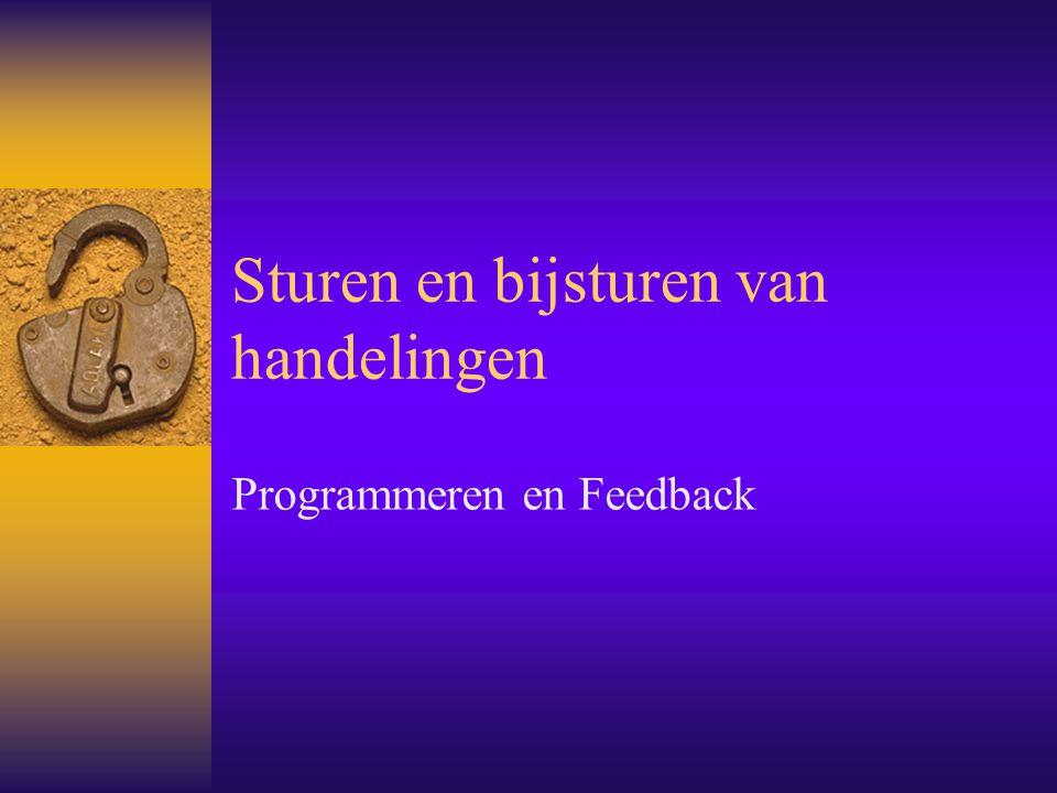 Sturen en bijsturen van handelingen Programmeren en Feedback
