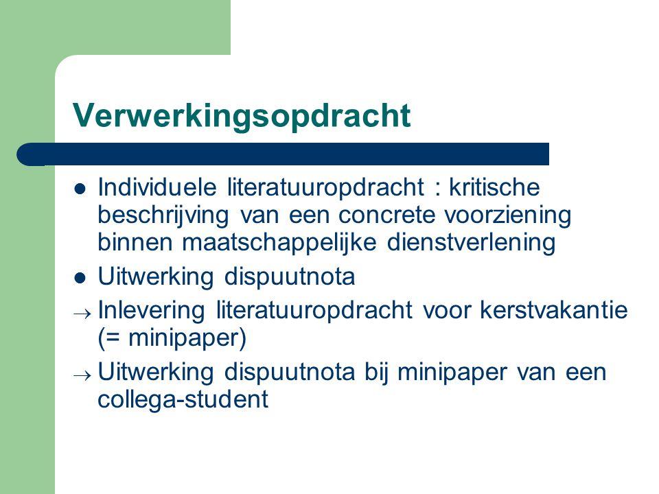 Verwerkingsopdracht Individuele literatuuropdracht : kritische beschrijving van een concrete voorziening binnen maatschappelijke dienstverlening Uitwe