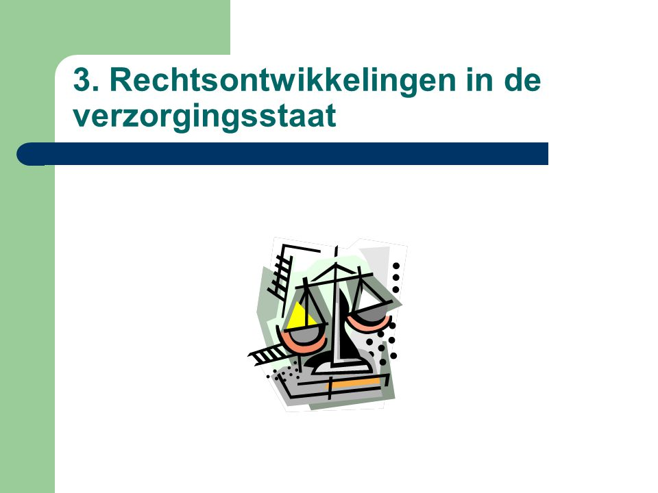 3. Rechtsontwikkelingen in de verzorgingsstaat