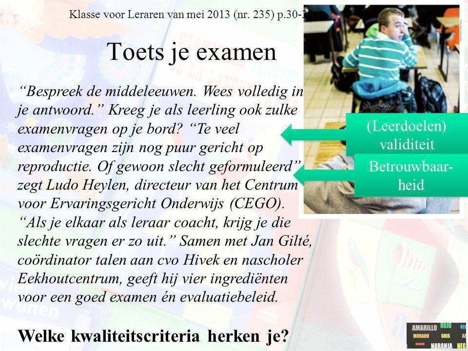 """Klasse voor Leraren van mei 2013 (nr. 235) p.30-33 Toets je examen """"Bespreek de middeleeuwen. Wees volledig in je antwoord."""" Kreeg je als leerling ook"""
