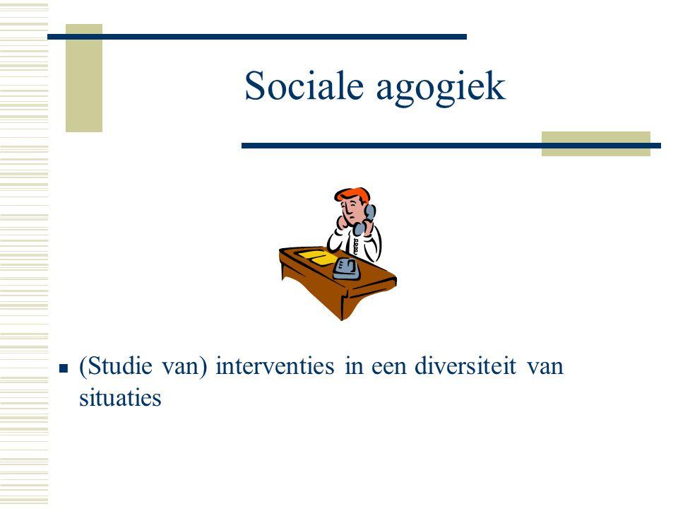 Sociale agogiek (Studie van) interventies in een diversiteit van situaties