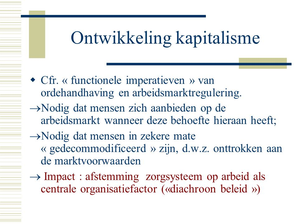 Ontwikkeling kapitalisme  Cfr.