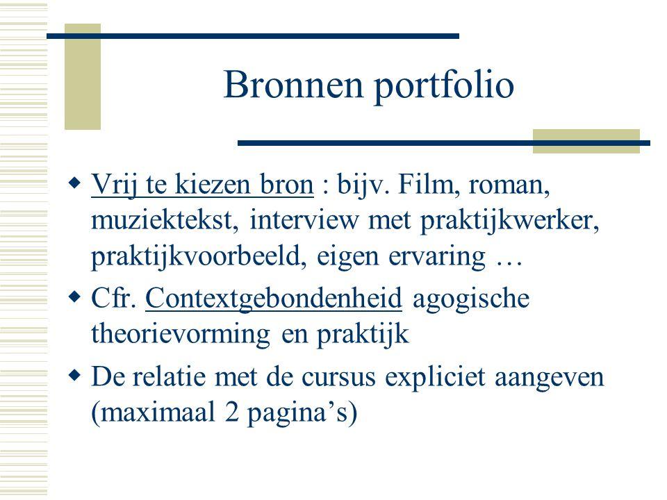Bronnen portfolio  Vrij te kiezen bron : bijv.