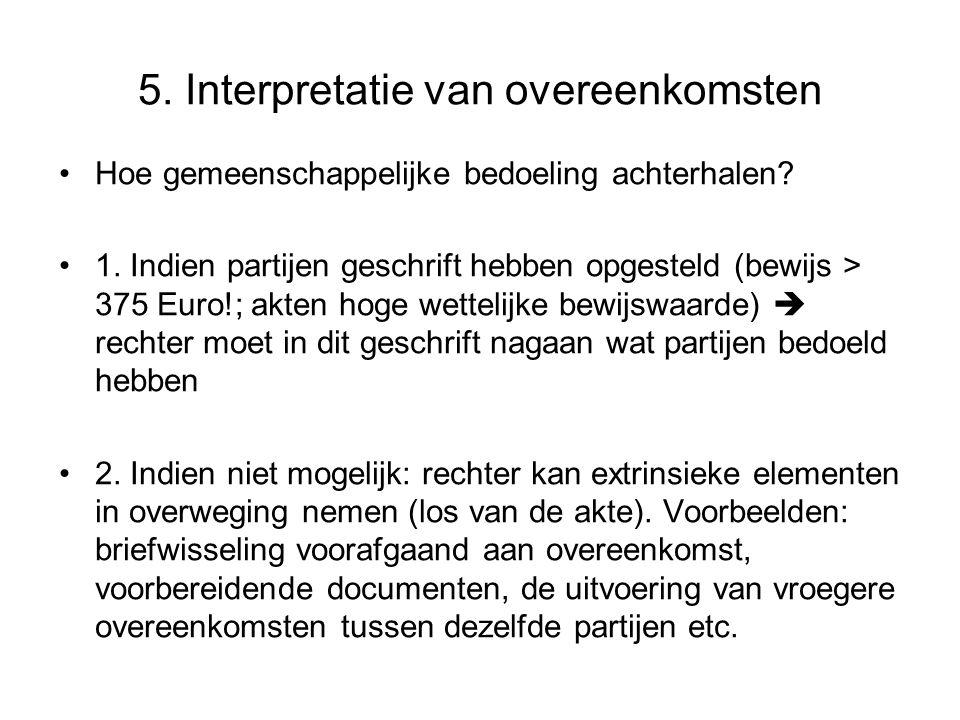 5.Interpretatie van overeenkomsten Hoe gemeenschappelijke bedoeling achterhalen.