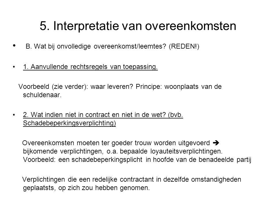5.Interpretatie van overeenkomsten B. Wat bij onvolledige overeenkomst/leemtes.