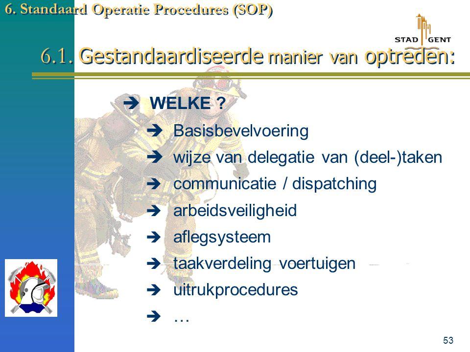 """52 6. Standaard Operatie Procedures (SOP) 6.1. Gestandaardiseerde manier van optreden:  WAT ? Ruggegraad vd organisatie  NOODZAAK """"teamwork""""  MODEL"""