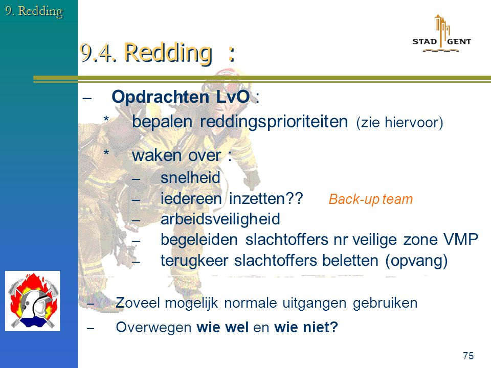 74 9. Redding 9.3. Redding - prioriteiten :