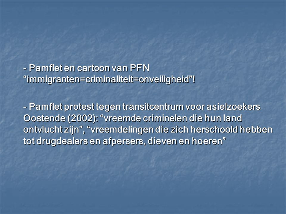 - Pamflet en cartoon van PFN immigranten=criminaliteit=onveiligheid .