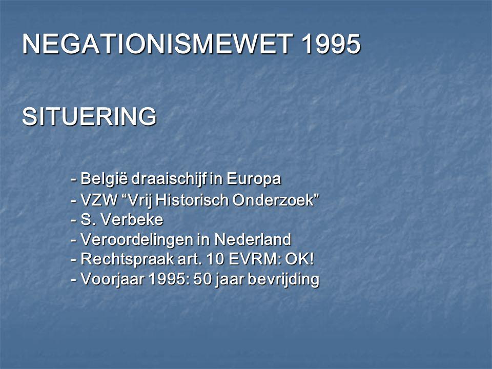 """NEGATIONISMEWET 1995 SITUERING - België draaischijf in Europa - VZW """"Vrij Historisch Onderzoek"""" - S. Verbeke - Veroordelingen in Nederland - Rechtspra"""
