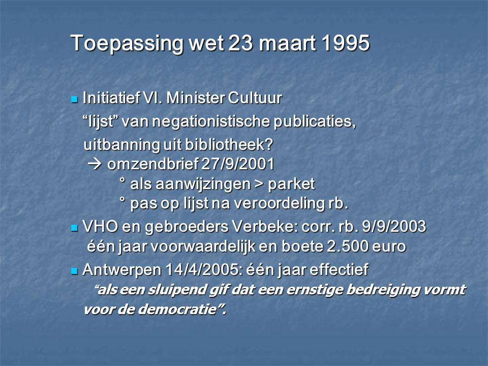 """Toepassing wet 23 maart 1995 Initiatief Vl. Minister Cultuur Initiatief Vl. Minister Cultuur """"lijst"""" van negationistische publicaties, uitbanning uit"""