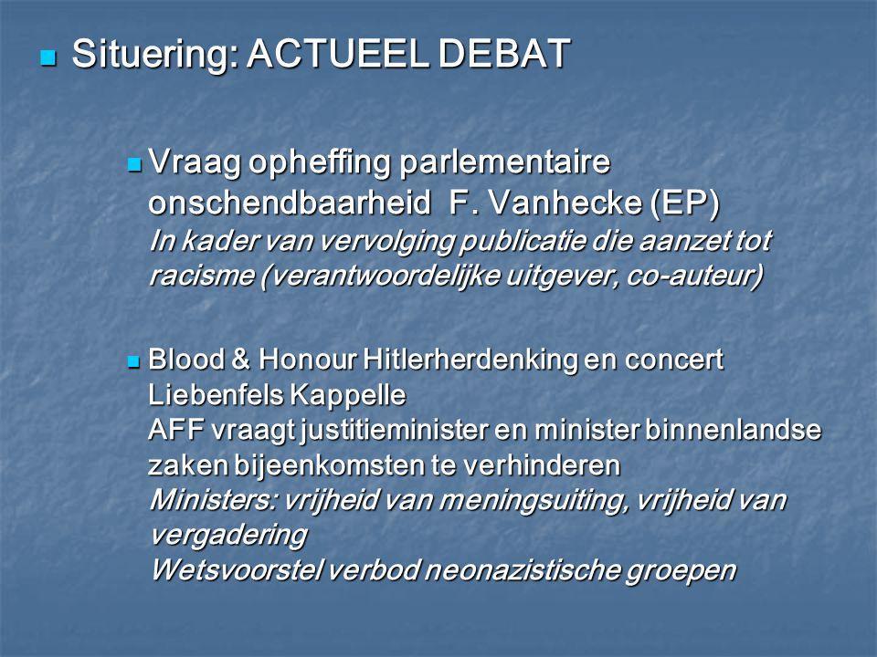 Situering: ACTUEEL DEBAT Situering: ACTUEEL DEBAT Vraag opheffing parlementaire onschendbaarheid F. Vanhecke (EP) In kader van vervolging publicatie d