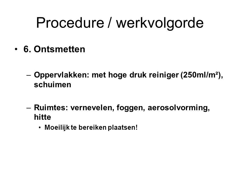 Procedure / werkvolgorde 6.