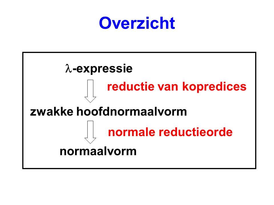 Overzicht -expressie reductie van kopredices normale reductieorde zwakke hoofdnormaalvorm normaalvorm