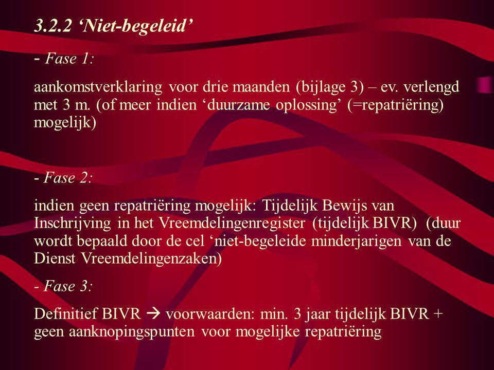 3.2.2 'Niet-begeleid' - Fase 1: aankomstverklaring voor drie maanden (bijlage 3) – ev.