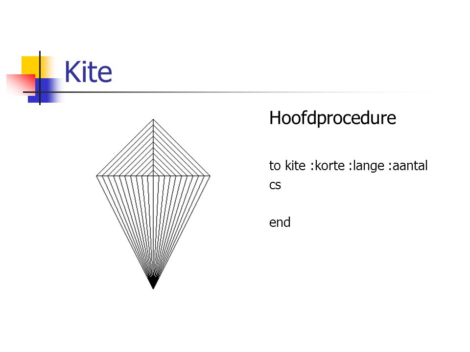Kite Hoofdprocedure to kite :korte :lange :aantal cs end