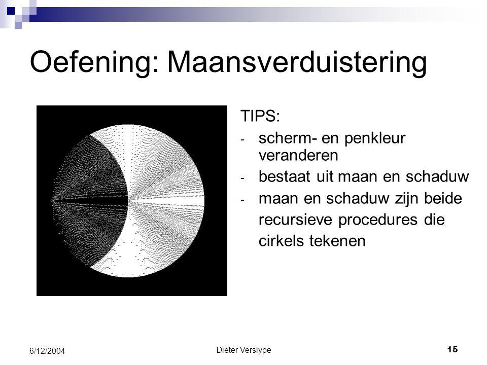 Dieter Verslype15 6/12/2004 Oefening: Maansverduistering TIPS: - scherm- en penkleur veranderen - bestaat uit maan en schaduw - maan en schaduw zijn beide recursieve procedures die cirkels tekenen