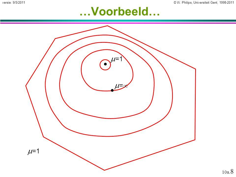 © W. Philips, Universiteit Gent, 1998-2011versie: 9/5/2011 10a. 9 …Voorbeeld  =0.01 =1=1 ==