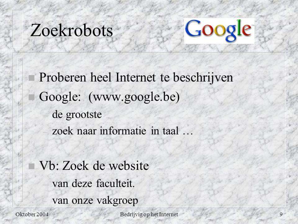 Oktober 2004Bedrijvig op het Internet10 Portaal-sites www.msn.be www.msn.be