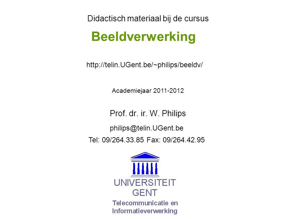 © W.Philips, Universiteit Gent, 1999-2012versie: 9/11/2011 07a.