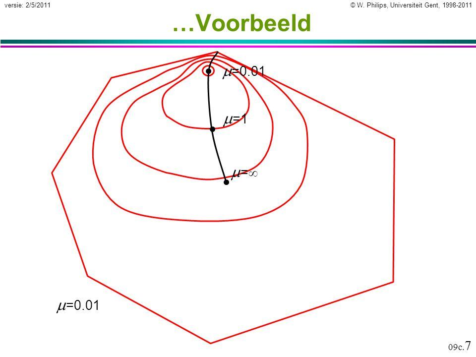 © W. Philips, Universiteit Gent, 1998-2011versie: 2/5/2011 09c. 7 …Voorbeeld  =0.01 =1=1 ==