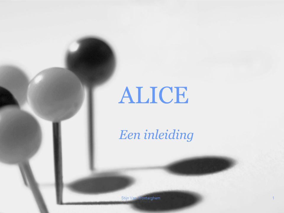 Stijn Van Wonterghem1 ALICE Een inleiding