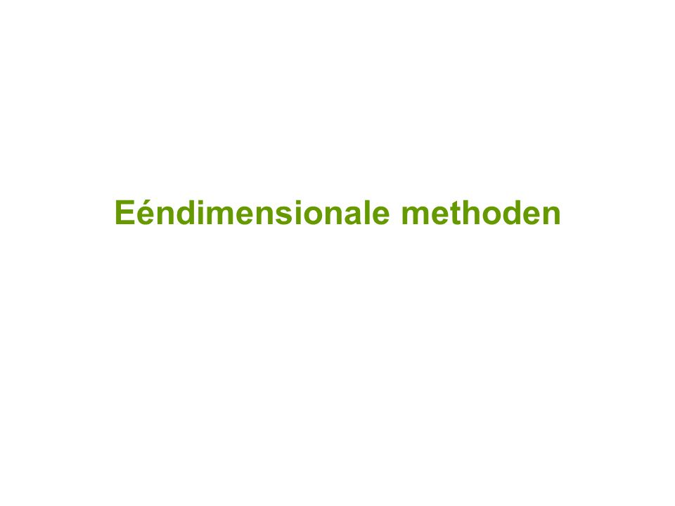 Eéndimensionale methoden
