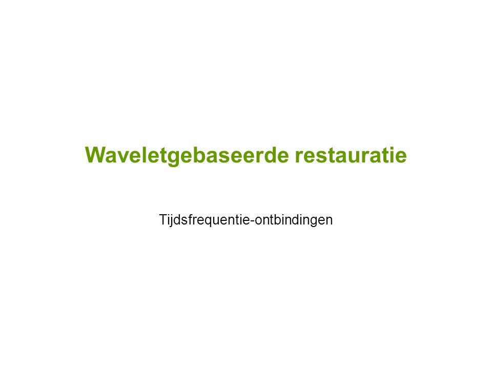 Waveletgebaseerde restauratie Tijdsfrequentie-ontbindingen