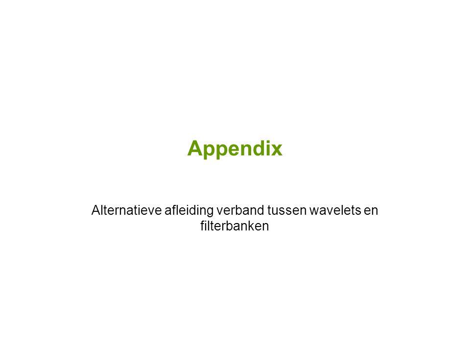 Appendix Alternatieve afleiding verband tussen wavelets en filterbanken