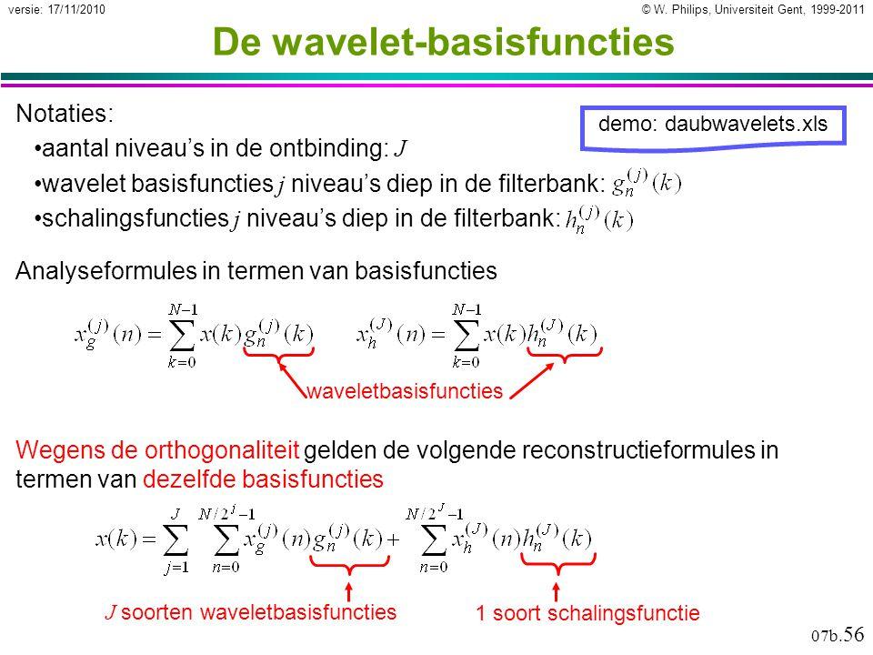 © W. Philips, Universiteit Gent, 1999-2011versie: 17/11/2010 07b. 56 De wavelet-basisfuncties Notaties: aantal niveau's in de ontbinding: J wavelet ba
