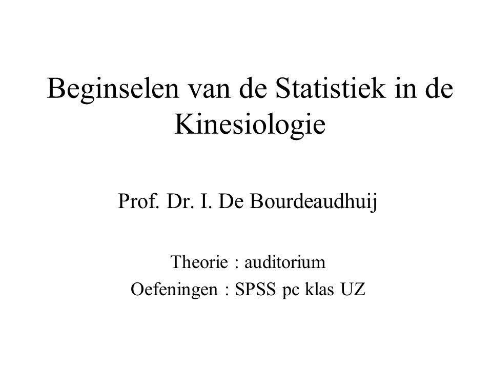 Beginselen van de Statistiek in de Kinesiologie Prof.