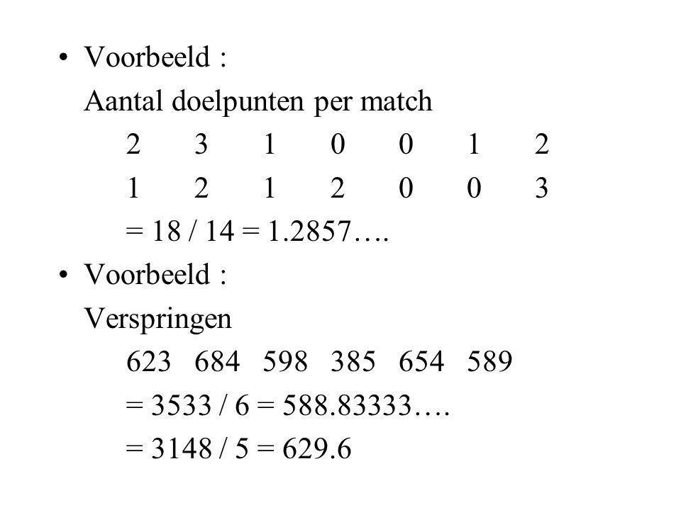 A.Meten van het centrum : het gemiddelde Rekenkundig gemiddelde of gemiddelde = tel alle waarnemingen op en deel door het aantal x 1 + x 2 + x 3 + … +x n x = 1/n (x 1 + x 2 + x 3 + … +x n ) x = 1/n  x i