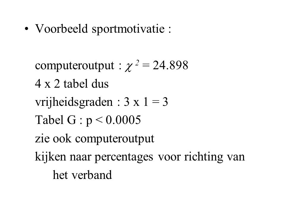 Percentages voorbeeld (expected - observed) vrouwman HC - HM22.5% – 10.45%22.5% - 23.13% HC - LM12.5% – 5.22%12.5% – 13.43% LC - HM13% – 15.67%13% – 3.73% LC - LM19% – 18.66%19% – 9.70%