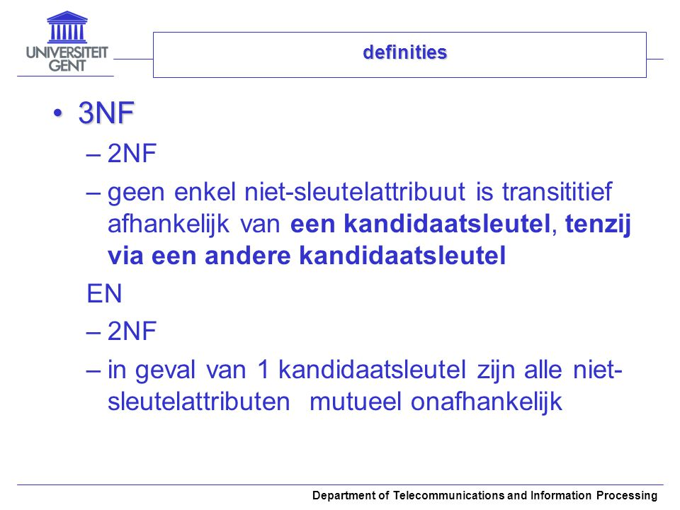Department of Telecommunications and Information Processing Oefeningen Opgave 3Opgave 3 A B E D C GFH