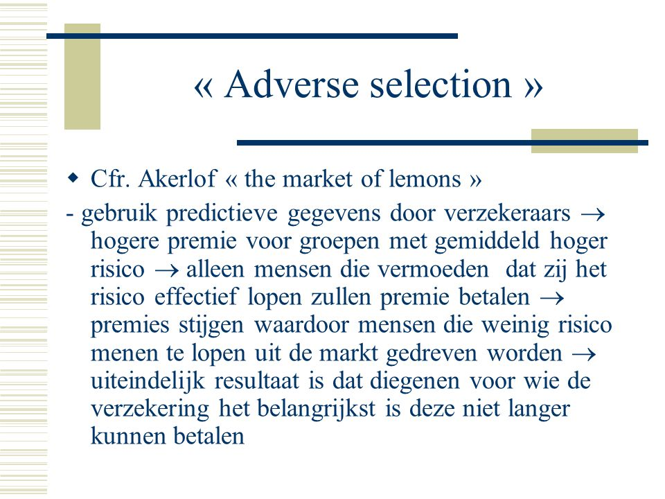 « Adverse selection »  Cfr.