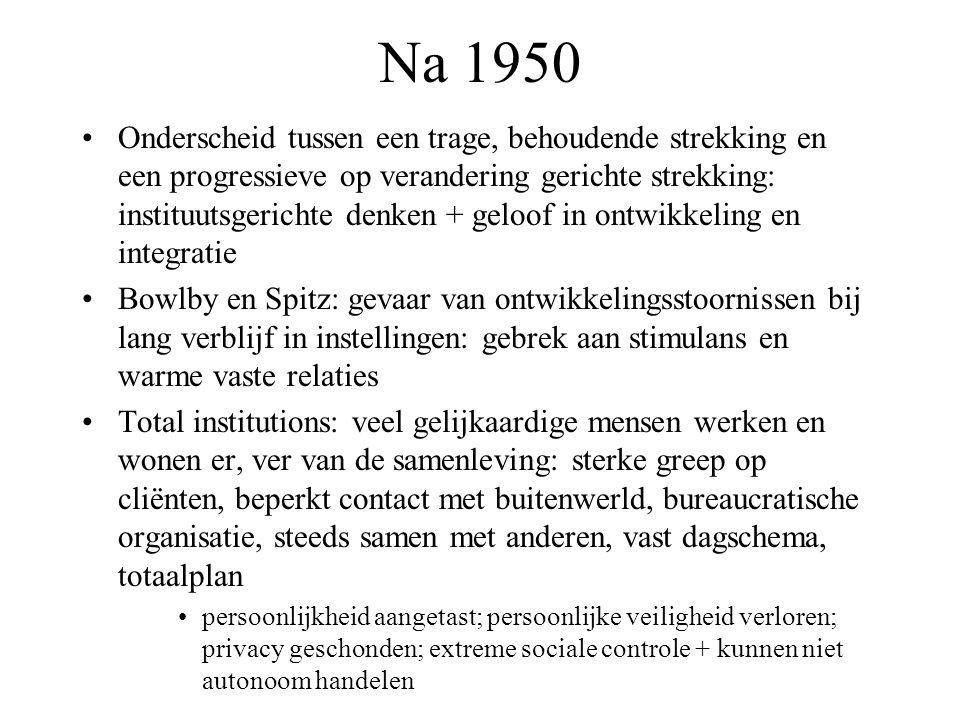 Na 1950 Onderscheid tussen een trage, behoudende strekking en een progressieve op verandering gerichte strekking: instituutsgerichte denken + geloof i