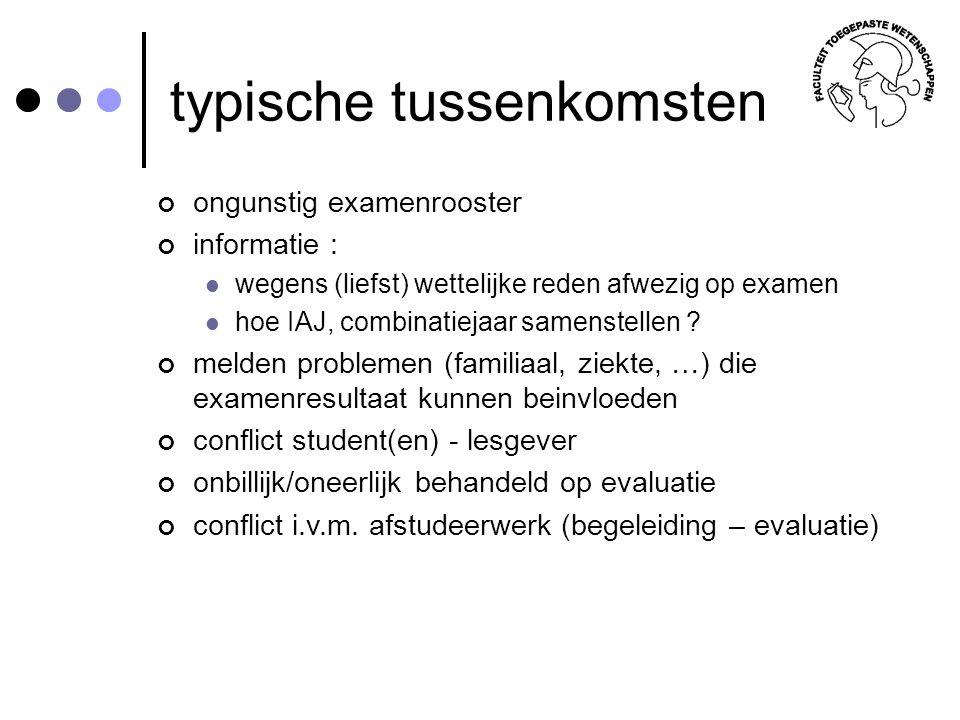 typische tussenkomsten ongunstig examenrooster informatie : wegens (liefst) wettelijke reden afwezig op examen hoe IAJ, combinatiejaar samenstellen ?