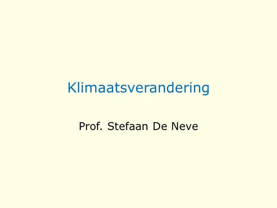 Klimaatsverandering Prof. Stefaan De Neve