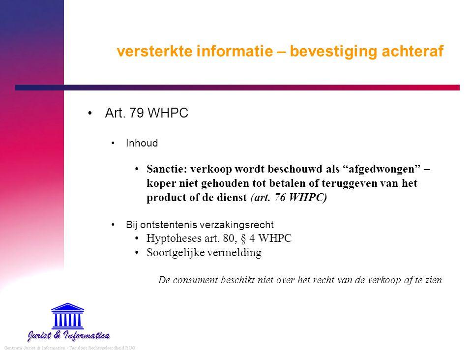"""versterkte informatie – bevestiging achteraf Art. 79 WHPC Inhoud Sanctie: verkoop wordt beschouwd als """"afgedwongen"""" – koper niet gehouden tot betalen"""