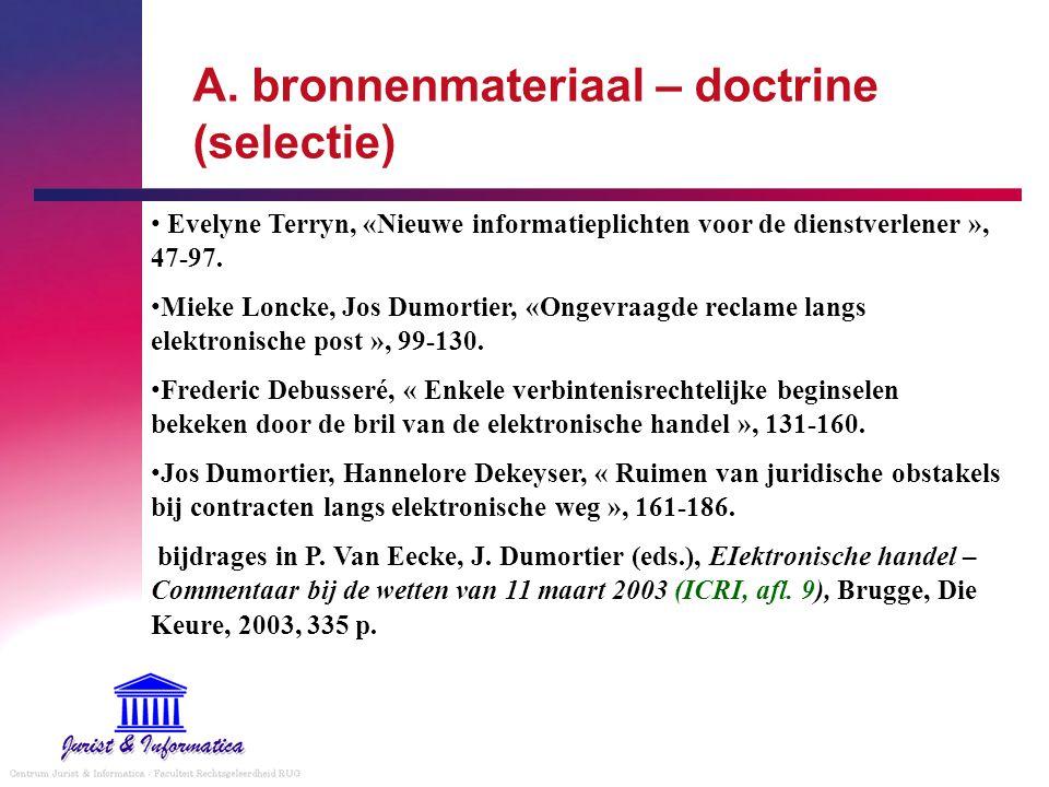 A. bronnenmateriaal – doctrine (selectie) Evelyne Terryn, «Nieuwe informatieplichten voor de dienstverlener », 47-97. Mieke Loncke, Jos Dumortier, «On