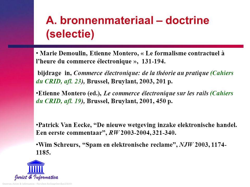 A. bronnenmateriaal – doctrine (selectie) Marie Demoulin, Etienne Montero, « Le formalisme contractuel à l'heure du commerce électronique », 131-194.