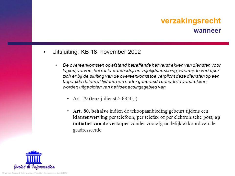 verzakingsrecht wanneer Uitsluiting: KB 18 november 2002 De overeenkomsten op afstand betreffende het verstrekken van diensten voor logies, vervoe, he