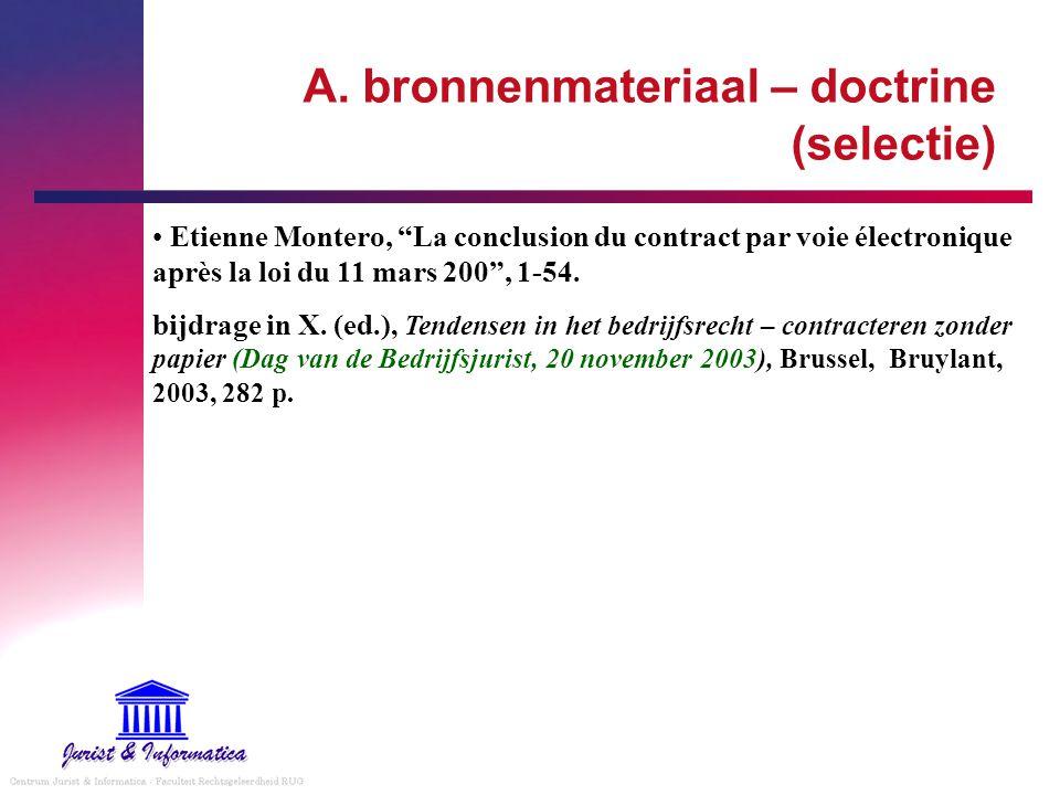 """A. bronnenmateriaal – doctrine (selectie) Etienne Montero, """"La conclusion du contract par voie électronique après la loi du 11 mars 200"""", 1-54. bijdra"""