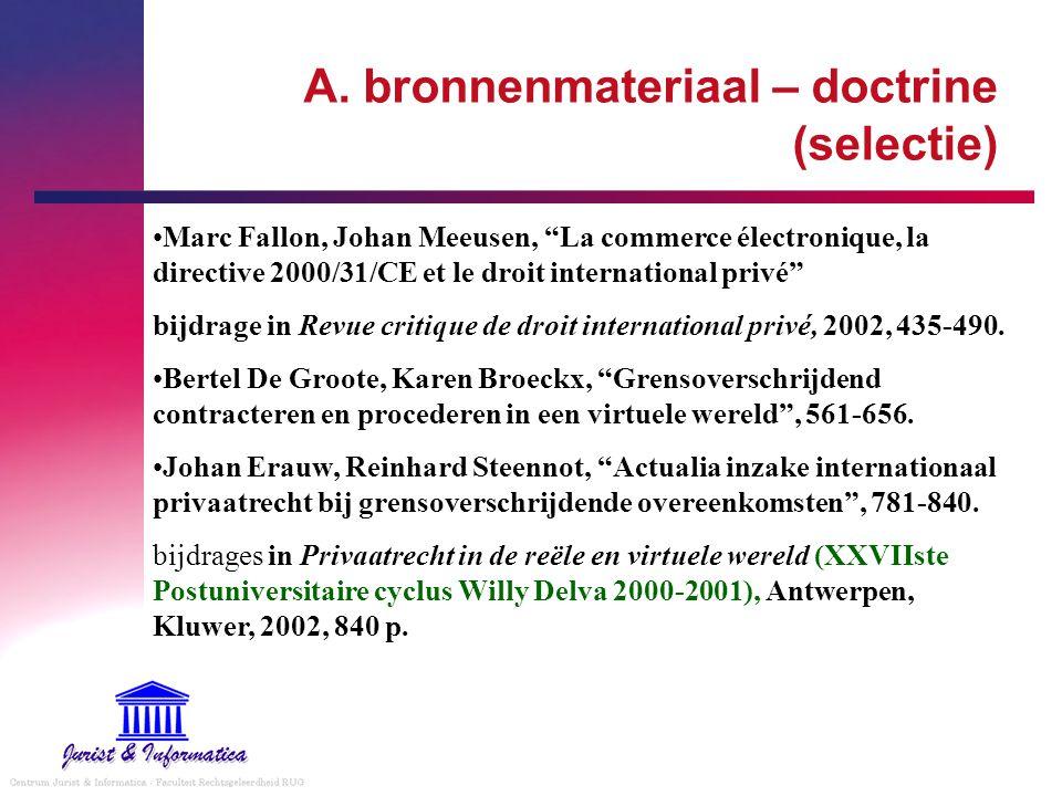 """A. bronnenmateriaal – doctrine (selectie) Marc Fallon, Johan Meeusen, """"La commerce électronique, la directive 2000/31/CE et le droit international pri"""