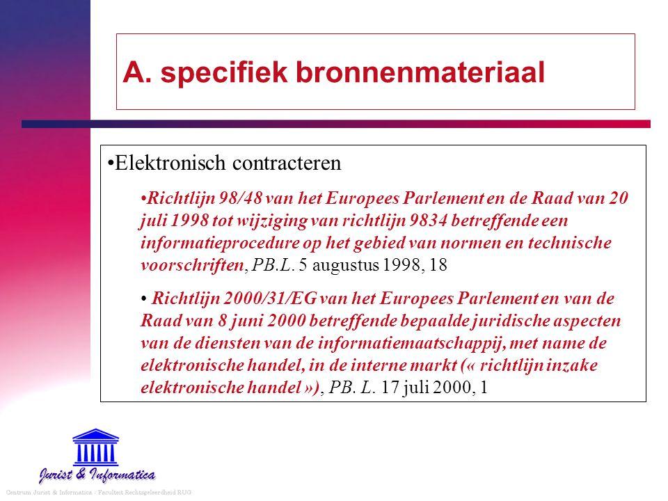 A. specifiek bronnenmateriaal Elektronisch contracteren Richtlijn 98/48 van het Europees Parlement en de Raad van 20 juli 1998 tot wijziging van richt