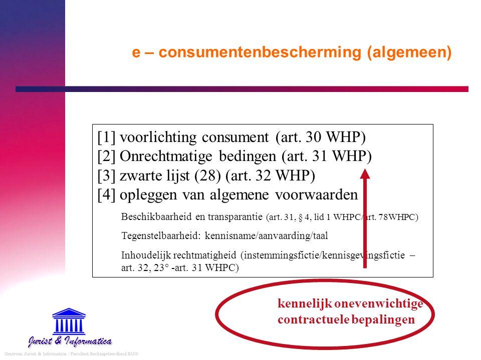 e – consumentenbescherming (algemeen) [1] voorlichting consument (art. 30 WHP) [2] Onrechtmatige bedingen (art. 31 WHP) [3] zwarte lijst (28) (art. 32
